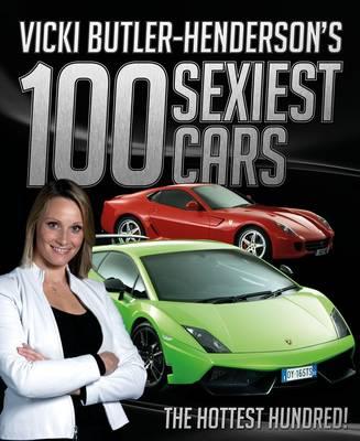 Vicki Butler-Henderson's 100 Sexiest Cars (Hardback)