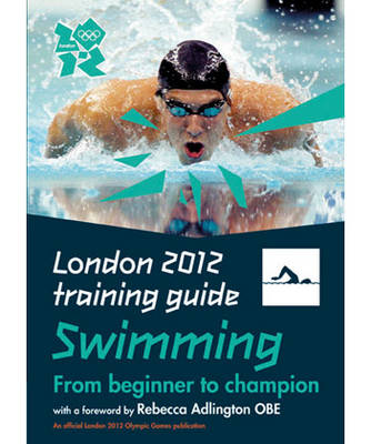 London 2012 Training Guide Swimming (Paperback)