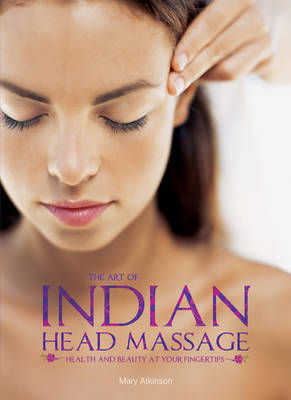 The Art of Indian Head Massage (Paperback)