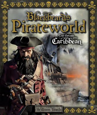Blackbeard's Pirateworld: Cut-Throats of the Caribbean (Hardback)