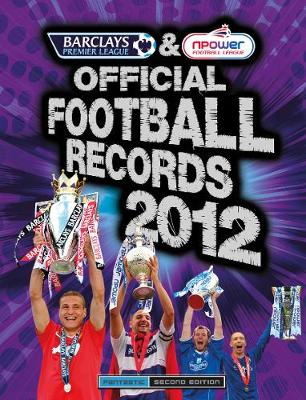 Barclays and Npower Official Football Records 2012: The Barclays Premier League and Npower Football League (Hardback)