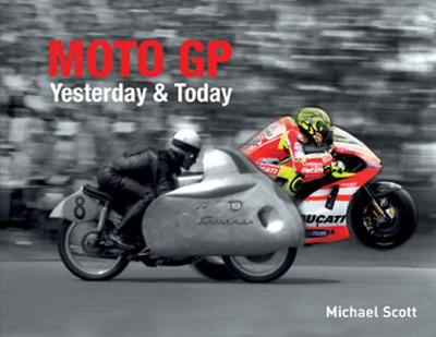 Moto GP Yesterday & Today (Hardback)
