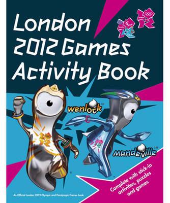 London 2012 Games Sticker Activity Book: Sticker Colouring Book (Paperback)