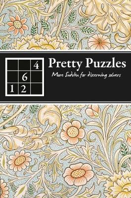 Pretty Puzzles: More Sudoku for discerning solvers (Paperback)
