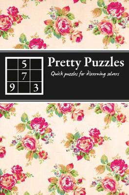 Pretty Puzzles: Quick Puzzles for Discerning Solvers (Paperback)