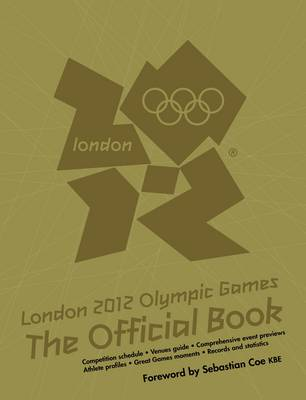 London 2012 Olympic Games: The Official Book: An Official London 2012 Games Publication (Paperback)