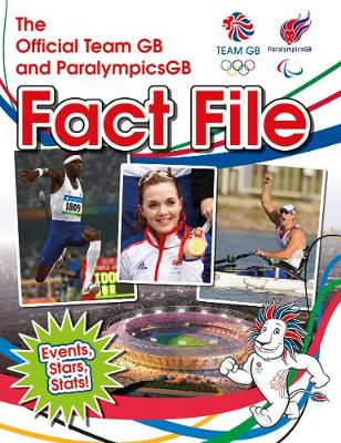 The Official Team GB and ParalympicsGB Fact File (Hardback)