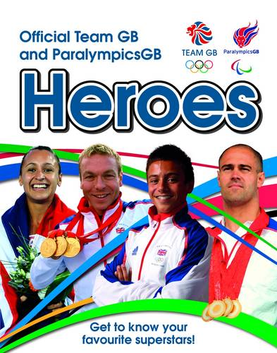 Official Team GB and ParalympicsGB Heroes (Paperback)
