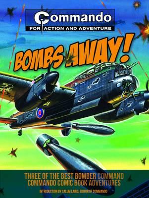 Commando: Bombs Away!: Three of the Best Bomber-Command Commando Comic Book Adventures (Paperback)