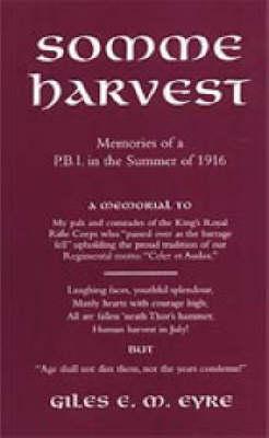 Somme Harvest: Memories of a PBI in the Summer of 1916 (Hardback)