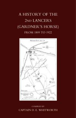 History of the 2nd Lancers (gardner's Horse)from 1809-1922 2006 (Hardback)