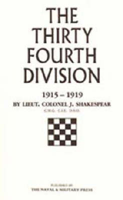 Thirty-fourth Division, 1915-1919: The Story of Its Career from Ripon to the Rhine (Hardback)