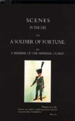 Scenes in the Life of A Soldier of Fortune (Hardback)