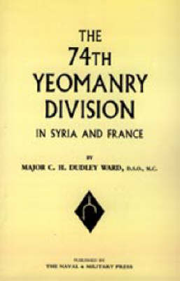 74th (Yeomanry) Division in Syria and France 2004 (Hardback)