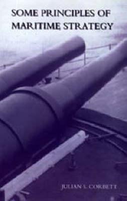 Some Principles of Maritime Strategy (Hardback)