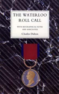 Waterloo Roll Call 2001: With Biographical Notes and Anecdotes (Hardback)