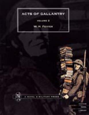 ACTS OF GALLANTRY Vol 2. (Hardback)