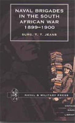 Naval Brigades in the South African War 1899-1900 2002 (Hardback)