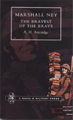 Marshal Ney 2001: The Bravest of the Brave (Hardback)