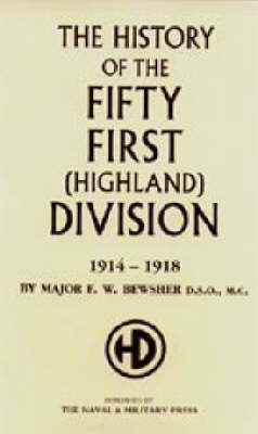 History of the 51st (Highland) Division 1914-1918 (Hardback)