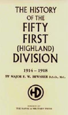 History of the 51st (Highland) Division 1914-1918 (Hardback)