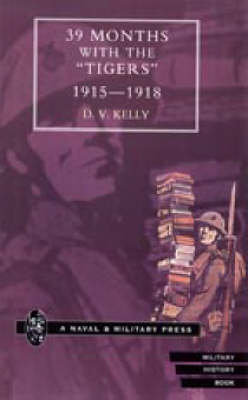 "39 Months with the ""Tigers, "" 1915-1918 2001 (Hardback)"