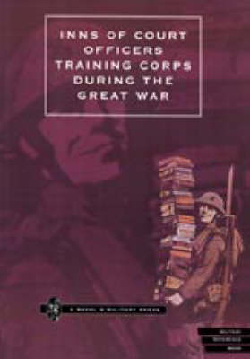 Inns of Court Officers Training Corps During the Great War (Hardback)