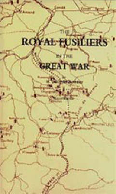 Royal Fusiliers in the Great War 2002 (Hardback)