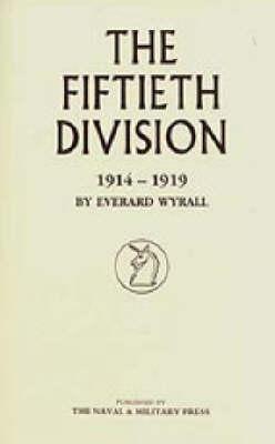 Fiftieth Division 1914 - 1919 2002 (Hardback)