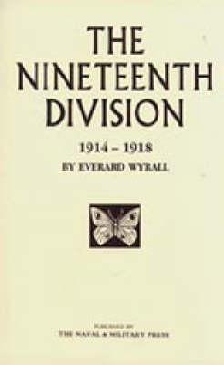 Nineteenth Division 1914-1918 2002 (Hardback)