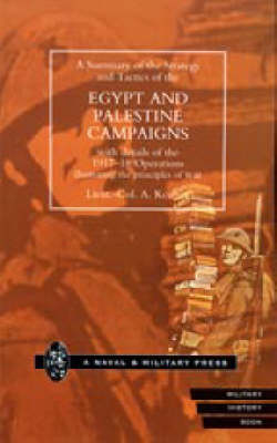 Strategy and Tactics of the Egypt and Palestine Campaign with Details of the 1917-18 Operations Illustrating the Principles of War 2002 (Hardback)