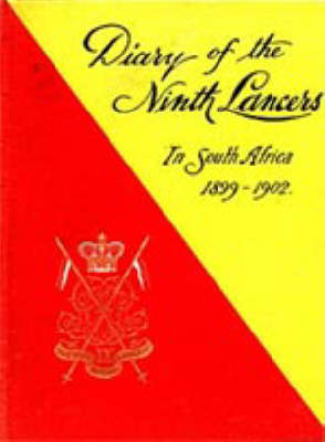 Diary of the 9th (Q.R.) Lancers During the South African Campaign 1899 to 1902 2002 (Hardback)