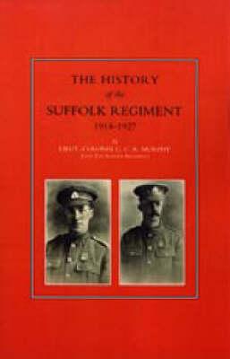 History of the Suffolk Regiment 1914-1927 (Hardback)