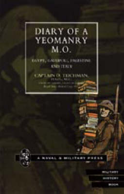 Diary of a Yeomanry MO (Medical Officer) 2002: Egypt, Gallipoli. Palestine and Italy (Hardback)