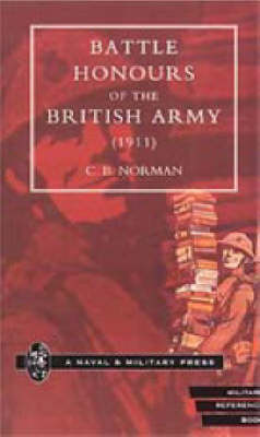 Battle Honours of the British Army (1911) (Hardback)