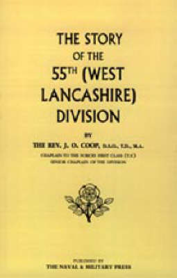 Story of the 55th (West Lancashire) Division 2002 (Hardback)