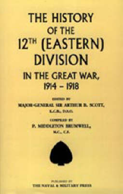 History of the 12th (Eastern) Division in the Great War 2002 (Hardback)