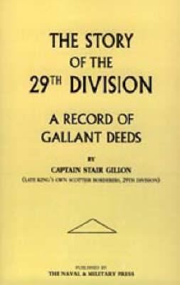 Story of the 29th Division. A Record of Gallant Deeds 2002 (Hardback)
