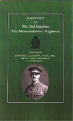History of the 2nd Battalion the Monmouthshire Regiment 2003 (Hardback)