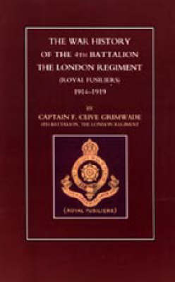 War History of the 4th Battalion the London Regiment (royal Fusiliers). 1914-1919 2002 (Hardback)