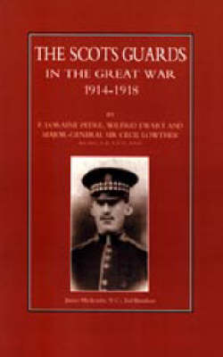 Scots Guards in the Great War 2002 (Hardback)