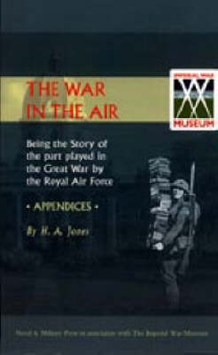 War in the Air. (Appendices). Being the Story of the Part Played in the Great War by the Royal Air Force 2002 (Hardback)