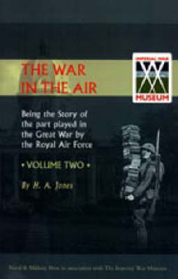 War in the Air. Being the Story of the Part Played in the Great War by the Royal Air Force: v. 2 (Hardback)