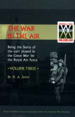 War in the Air. Being the Story of the Part Played in the Great War by the Royal Air Force: v. 3 (Hardback)