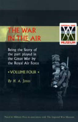 War in the Air. Being the Story of the Part Played in the Great War by the Royal Air Force: v. 4 (Hardback)