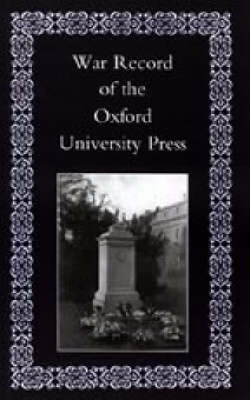 War Record of the University Press, Oxford 2002 (Hardback)