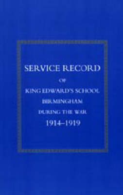 Service Record of King Edward's School Birmingham 1914-1919 2002 (Hardback)