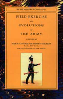 Field Exercise and Evolutions of the Army (1824) 2003 (Hardback)