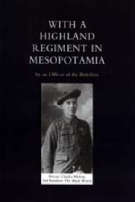 With a Highland Regiment (2nd Battalion the Black Watch) in Mesopotamia 2003 (Hardback)