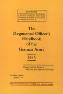 Regimental Officer's Handbook of the German Army 1943 2003 (Hardback)